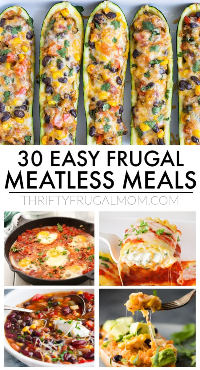 30 Easy Budget Friendly Meatless Meals Meatless Meals Healthy Vegetarian Recipes Easy Meals