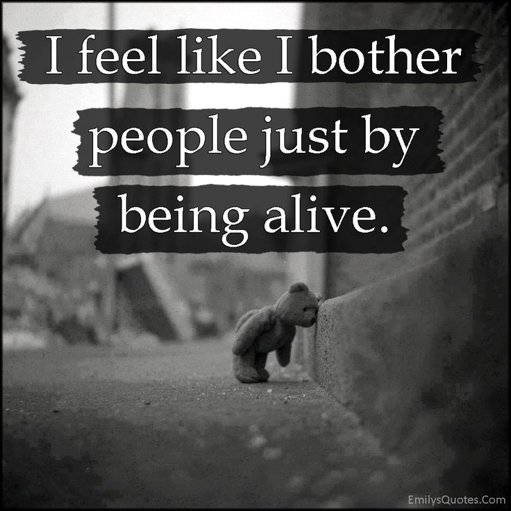 Quotes About Sad Pain: Feelings, Bother, People, Being Alive