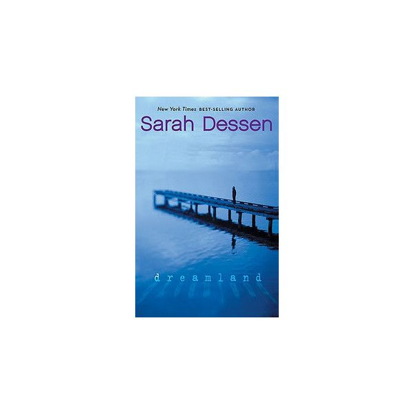 Teen Speak @ Glendale Public Library: Dreamland, Sarah Dessen ❤ liked on Polyvore featuring books