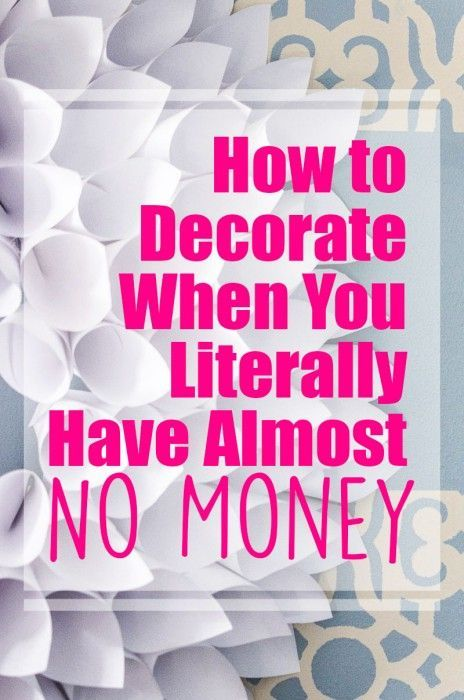 How to Decorate on a Tight Budget - like when you literally have almost no money!