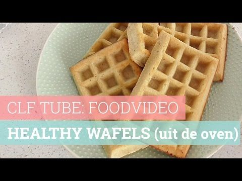 CLF TUBE: FOODVIDEO - Healthy wafels (uit de oven) - YouTube