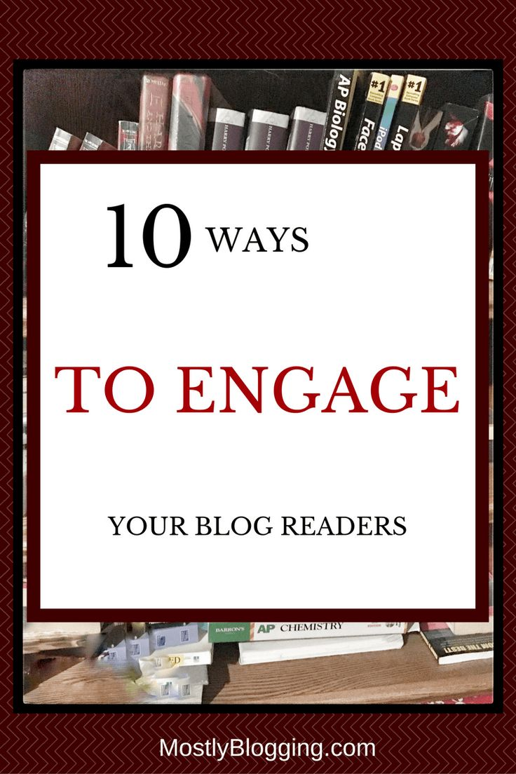 How to engage your #blog readers, boost comments, & improve your bounce rate #BloggingTips