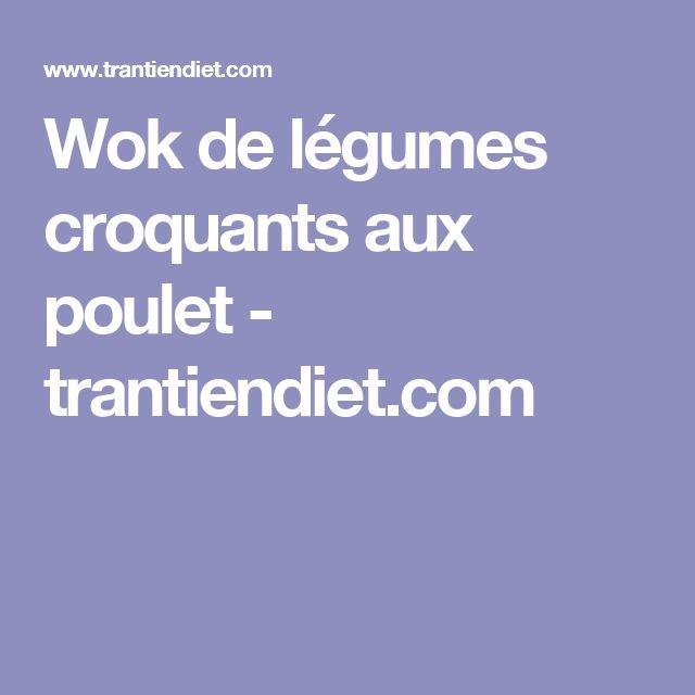 Wok de légumes croquants aux poulet - trantiendiet.com