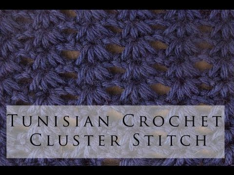Tunisian Crochet Cluster Stitch  This site has tutorials for so many Tunisian Crochet stitches. Very helpful.