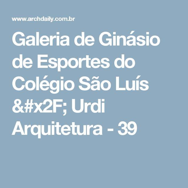 Galeria de Ginásio de Esportes do Colégio São Luís / Urdi Arquitetura - 39