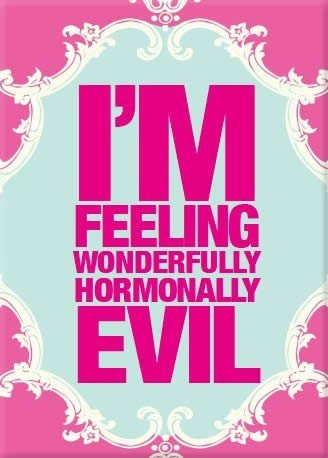 Yes I can be evil- probably more than my family wants- but they love me....