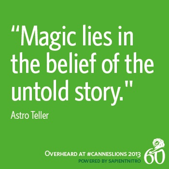 "Inspiring session ""Magic lies in the belief of the untold story."" -Astro Teller #CannesLions"