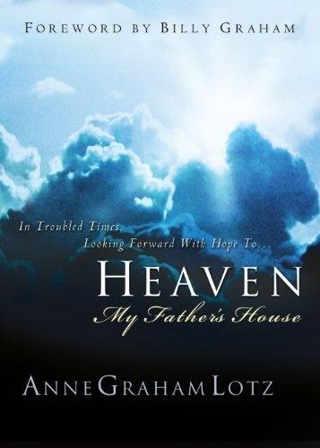 Heaven: My Father's House by Anne Graham Lotz, http://www.amazon.com/dp/0849906997/ref=cm_sw_r_pi_dp_pjWkrb0HC7ETM