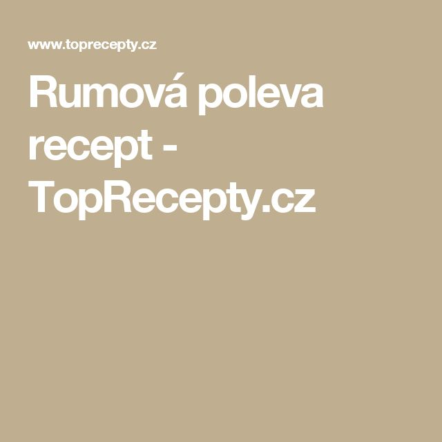 Rumová poleva recept - TopRecepty.cz
