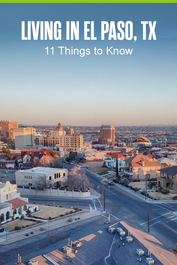 Moving To El Paso Here Are 11 Things To Know Things To Know Outdoor Recreation El Paso