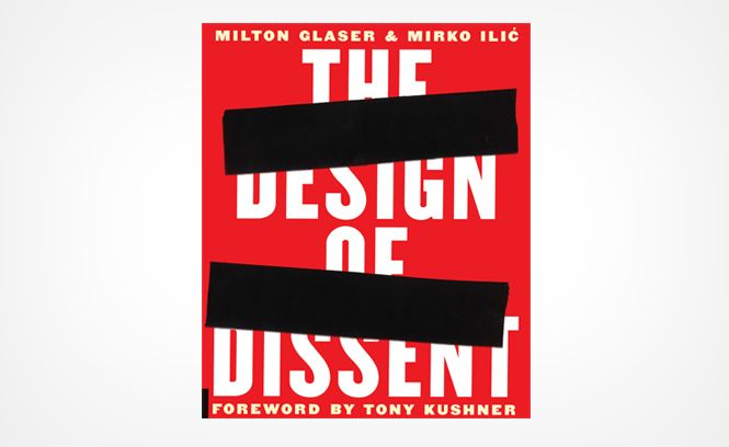 Milton Glaser | News | The Design of Dissent: Socially and Politically Driven Graphics