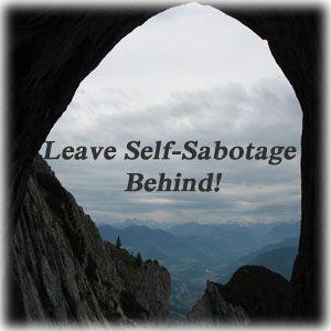 Leave Self-Sabotage Behind!