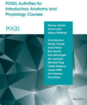 Wiley: POGIL Activities for Introductory Anatomy and Physiology Courses - Murray Jensen, Anne Loyle, Allison Mattheis, et al