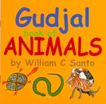 Gudjal Books [boxed Set of 4]  by William C Santo  Gudjal book of Animals Gudjal book of Birds Gudjal language Pocket Dictionary Gudjal - My Country Gudjal language was spoken in the area from Mount Garnet to Charters Towers in North Queensland  PRICE:  $30.00
