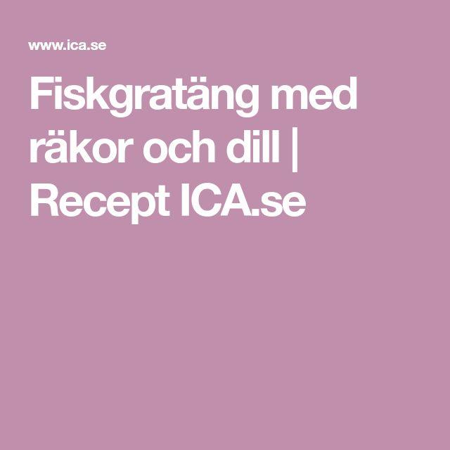 Fiskgratäng med räkor och dill | Recept ICA.se