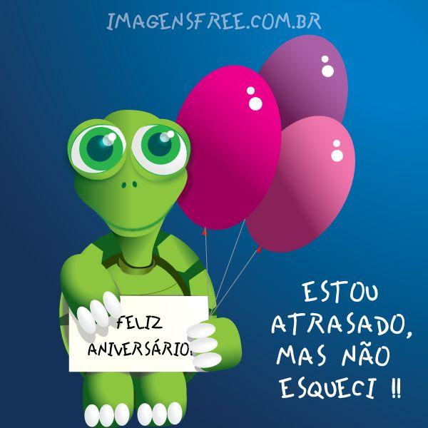 """Cartão de aniversário atrasado. Cartão com ilustração de Tartaruga com a frase """"Estou atrasado, mas não esqueci"""" Veja mais cartões de aniversário no site http://imagensfree.com.br"""