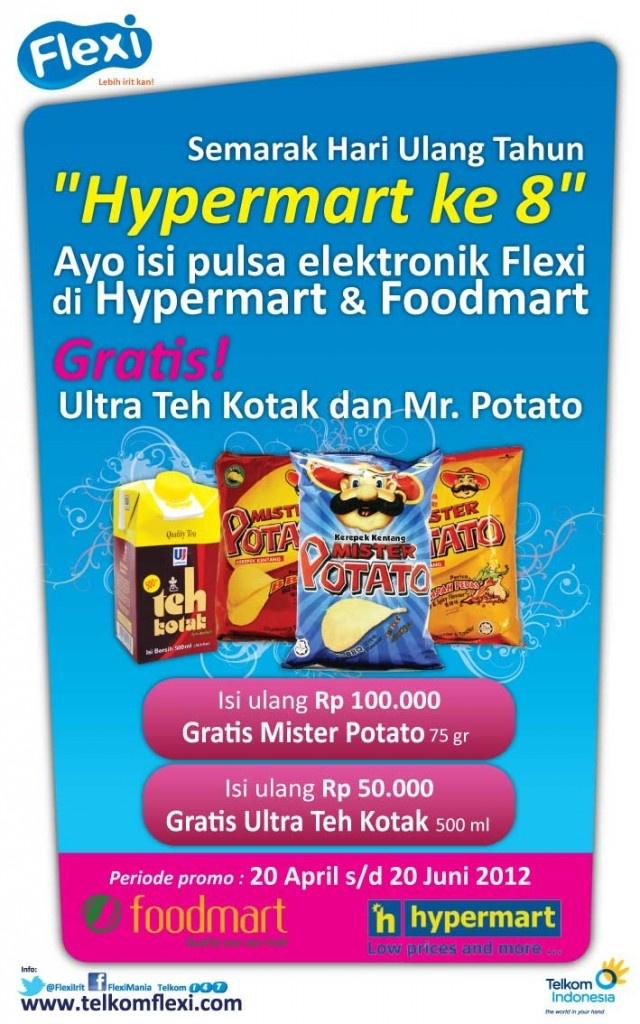 Semarak ulang tahun Hypermart ke 8, Dapatkan gratis ultra teh kotak dan Mr,Potato dengan mengisi ulang pulsa Flexi di Hypermart dan Foodmart di seluruh Indonesia.