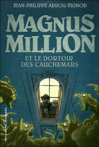 Magnus Million et le dortoir des cauchemars de  Jean-Philippe Arrou-Vignod