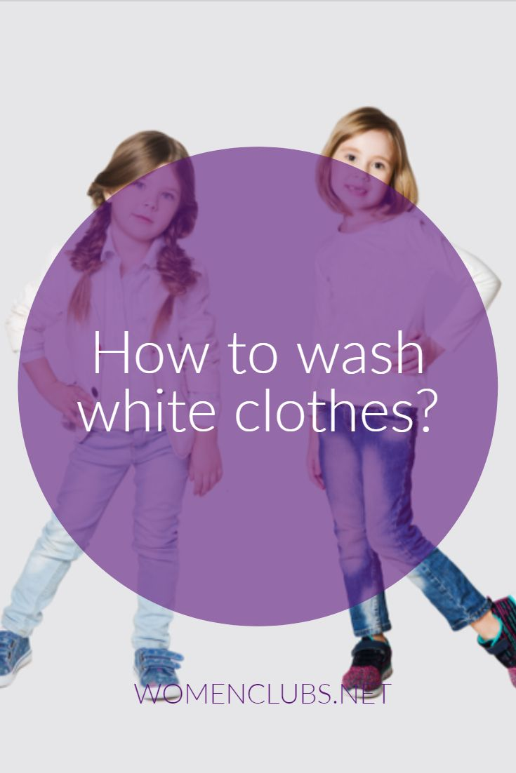How To Wash White Clothes Here Are The 13 Best Practices Washing White Clothes White Outfits White Wash