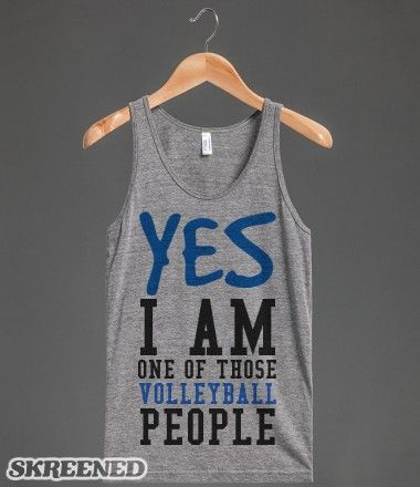 Yes I am one of those Volleyball people tank top tee t shirt