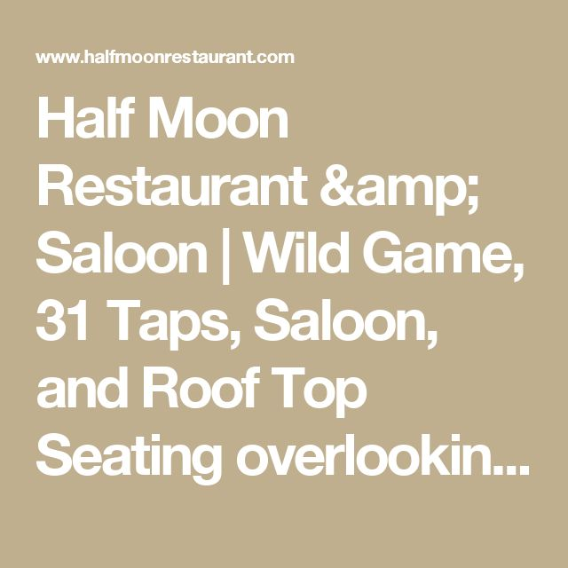 Half Moon Restaurant & Saloon | Wild Game, 31 Taps, Saloon, and Roof Top Seating overlooking downtown Kennett Square PA