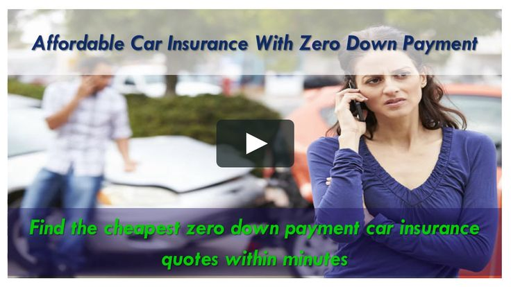 Can You Get Zero Down Payment Auto Insurance - Auto Insurance With Zero Deposit