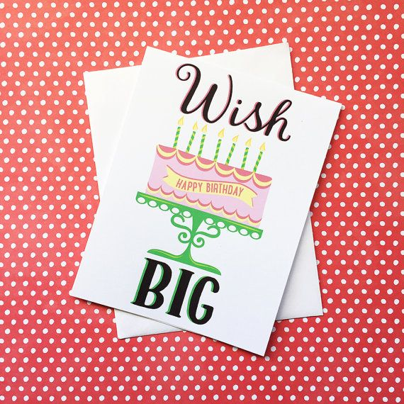 Wish Big! Happy Birthday Card  - A2 (4.25 x 5.5) fold greeting card - Blank inside - Printed on premium, white cardstock - Includes one white