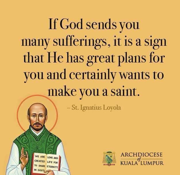 St. Ignatius of Loyola - so sassy but so brutally honest. :)