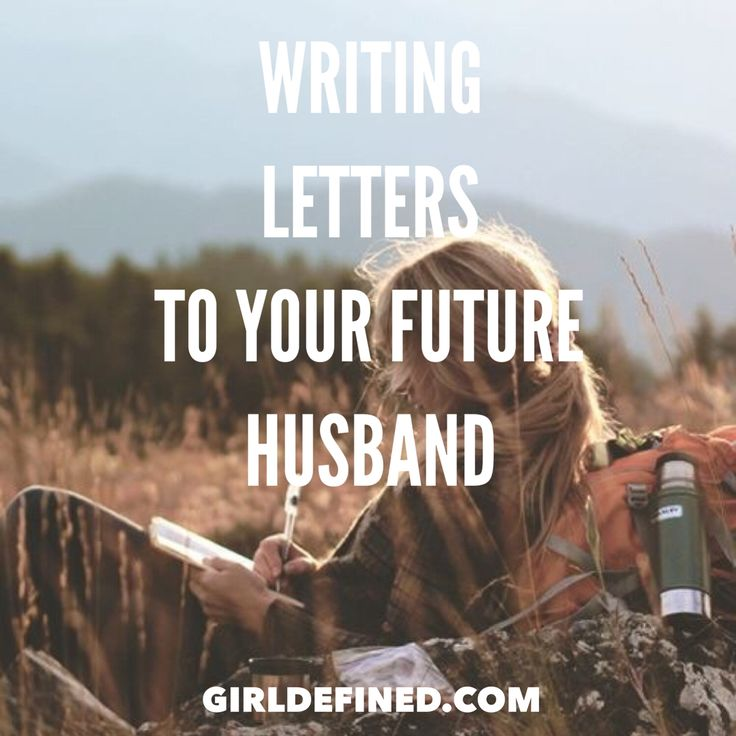 {New Blog} Writing Letters To Your Future Husband @girldefined