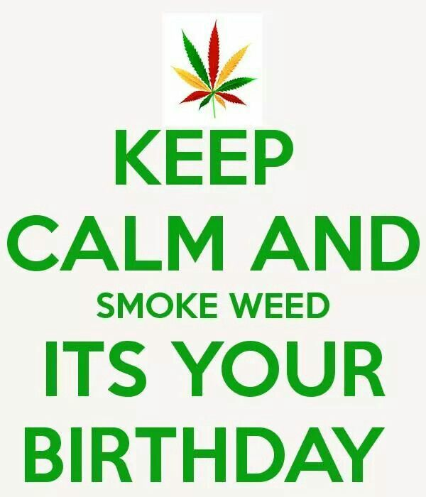 Happy Birthday Weed