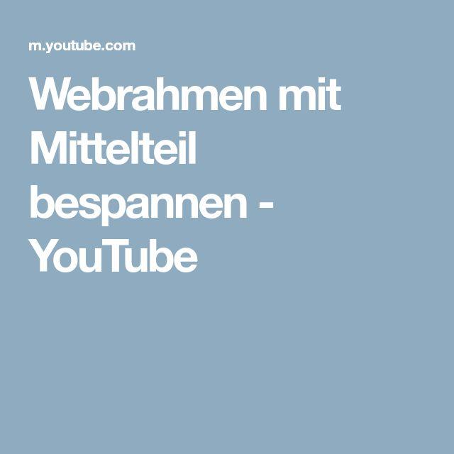 Webrahmen mit Mittelteil bespannen - YouTube