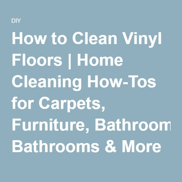 25 Best Ideas About Cleaning Vinyl Floors On Pinterest