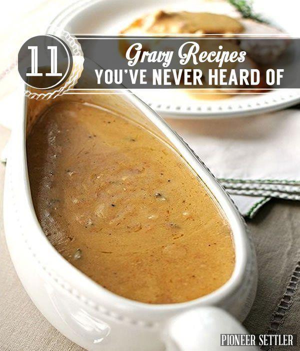 Check out 11 Gravy Recipes From Grandma at http://pioneersettler.com/grandmas-gravy-recipes/