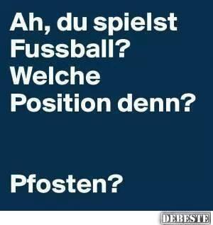 Ah, du spielst Fußball?