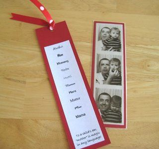 """Make a bookmark. Talk about impressive.  The next year add lots of ways to say the word """"Mother"""" in different languages for the back. Great for kids to create. Laminate with clear contact paper...Happy Mother's Day!"""