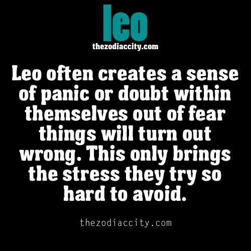 """""""A leo's anger is one loud nuclear disaster. They have such bad tempers that their anger isn't anger, it's rage. Their rage is all noise, and the louder they ar"""