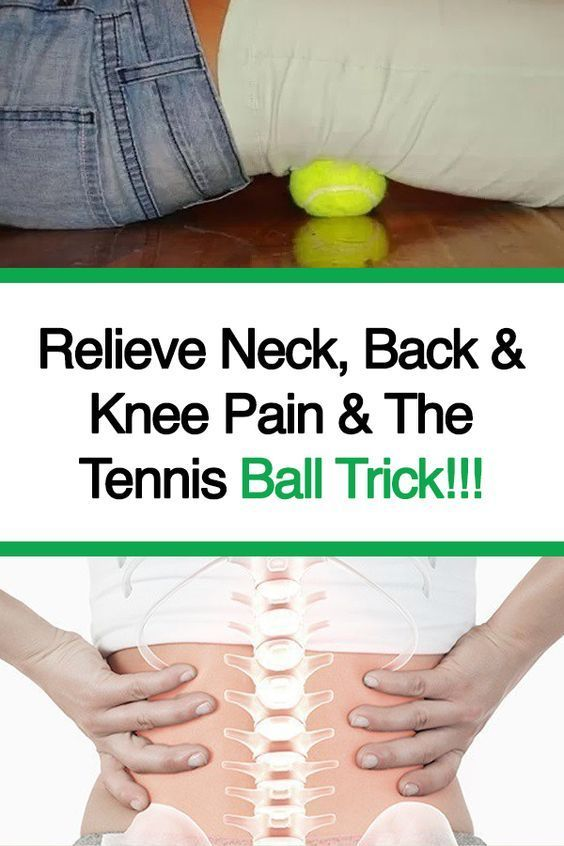 Relieve Neck Back Knee Pain The Tennis Ball Trick Living For Healthy Exercises To Lose Belly Fat Fast Knee Pain 13 Day Diet Health Remedies