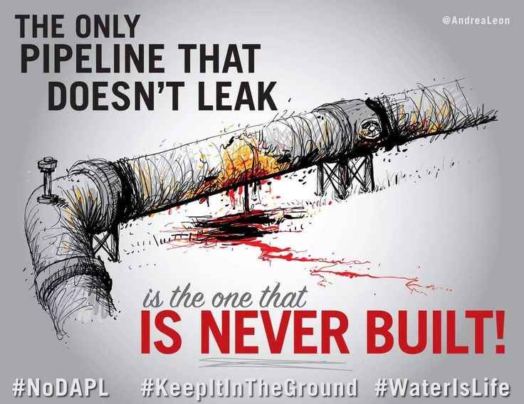 The only pipeline that doesn't leak is the one that IS NEVER BUILT!