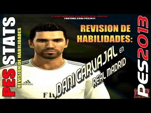 Stats Dani Carvajal en Real Madrid / Revision habilidades PES 2013 + PES...