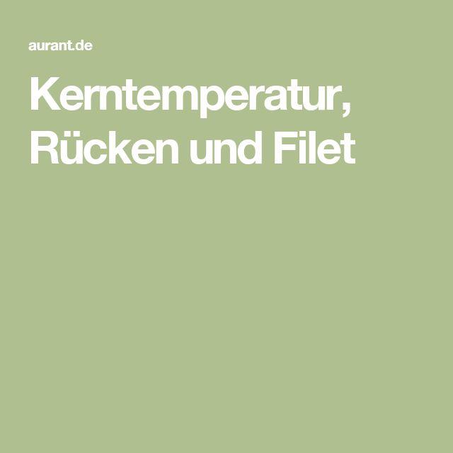 Kerntemperatur, Rücken und Filet