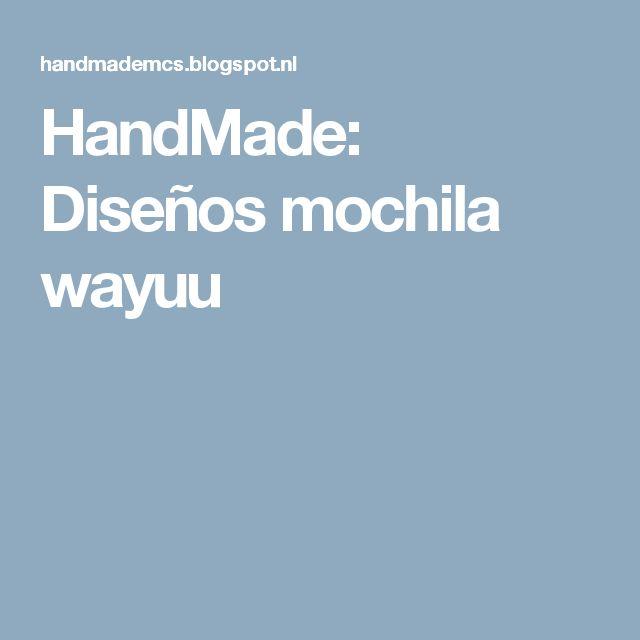HandMade: Diseños mochila wayuu