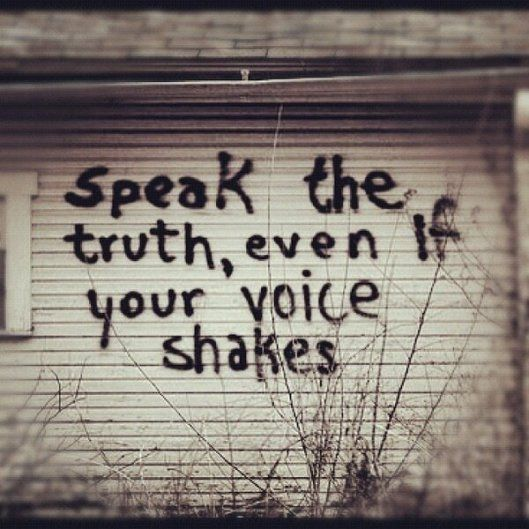 Speak the truth, even if your voice shakes ☼