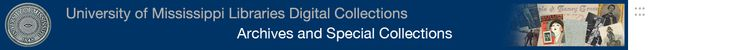 University of Mississippi Libraries Digital Collections: Archives and Special Collections