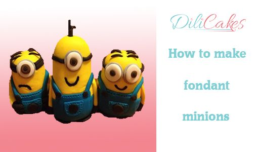 Youtube video: how to make fondant minions for cake toppers