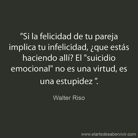 Walter Riso. #frases #citas http://www.gorditosenlucha.com/