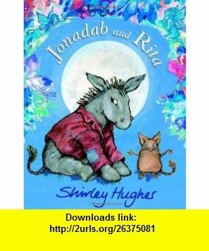 Jonadab and Rita (9780370329284) Shirley Hughes , ISBN-10: 0370329287  , ISBN-13: 978-0370329284 ,  , tutorials , pdf , ebook , torrent , downloads , rapidshare , filesonic , hotfile , megaupload , fileserve