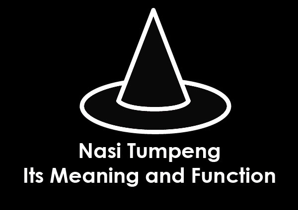 Nasi Tumpeng – Its Meaning and Function
