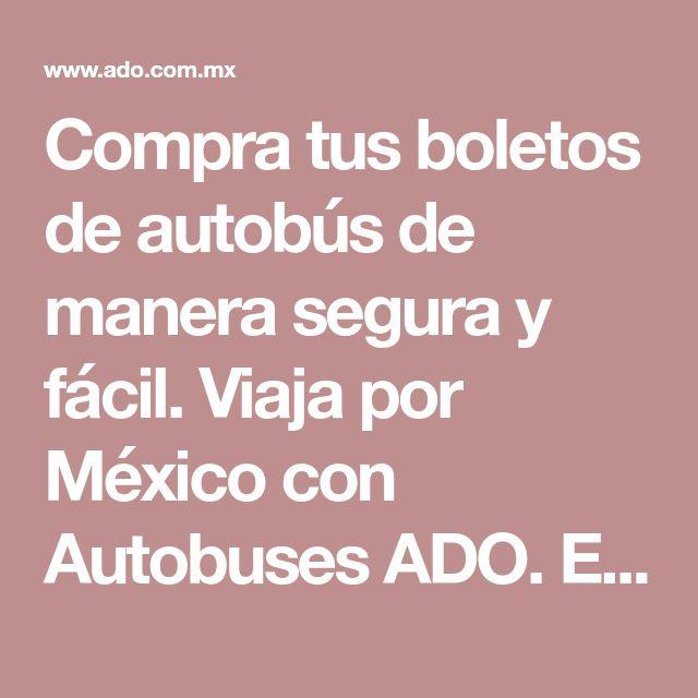 Compra tus boletos de autobús de manera segura y fácil. Viaja por México con Autobuses ADO. Encuentra horarios, salidas, destinos, terminales y más. ¡Elige tu destino!