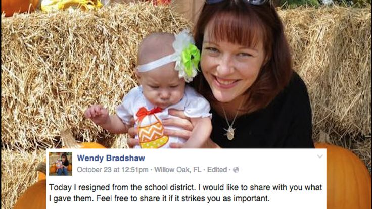Teacher Wendy Bradshaw had an educators change of heart when she contemplated her new baby would pass through America's educational system someday.