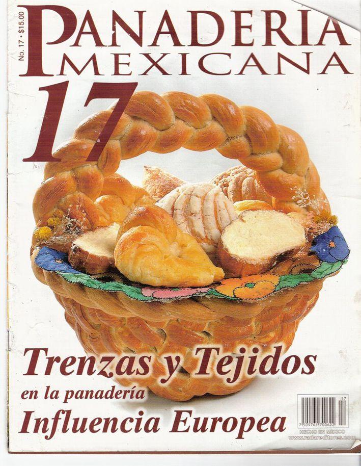 Panaderia Mexicana 17revistas de Panadería Tradicional Mexicana. En ellas encontraréis desde las recetas para hacer panes mexicanos a panes franceses, españoles, briochería francesa, panes in...